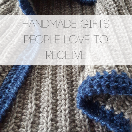 Handmade Gifts People love to receive`